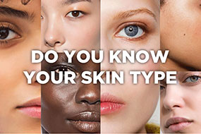 Do You Know Your Skin Type?