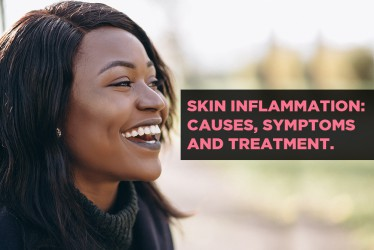 Skin Inflammation: Causes, Symptoms and Treatment